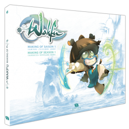 MAKING OF WAKFU SAISON 1 T.6. ARTBOOK