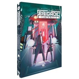 Le Visiteur du futur : La Brigade temporelle Tome 3