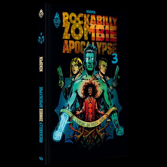 Rockabilly Zombie Apocalypse Volume 3 : L'empire du soleil noir