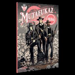Mutafukaz 1886 Tome 3