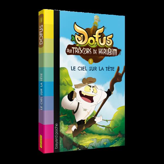 Aux Trésors de Kerubim Volume 1: Le ciel sur la tête – DOFUS Novel
