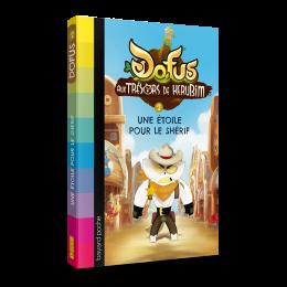 Aux Trésors de Kerubim Volume 2: Une étoile pour le shérif – DOFUS Novel