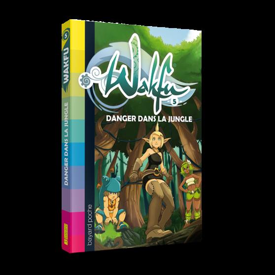 Roman WAKFU Tome 5 : Danger dans la jungle