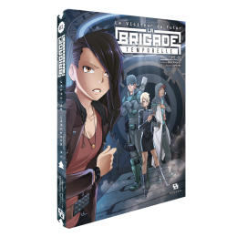 Le Visiteur du futur : La Brigade temporelle Tome 1